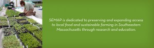 SEMAP is dedicated to preserving and expanding access to local food and sustainable farming